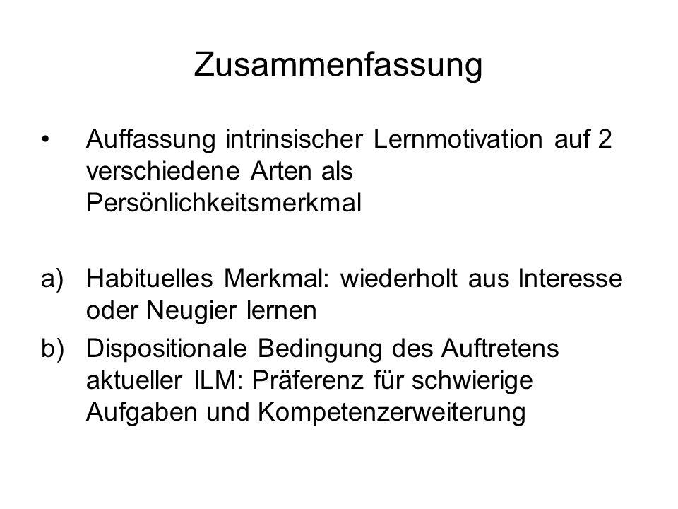 Zusammenfassung Auffassung intrinsischer Lernmotivation auf 2 verschiedene Arten als Persönlichkeitsmerkmal.