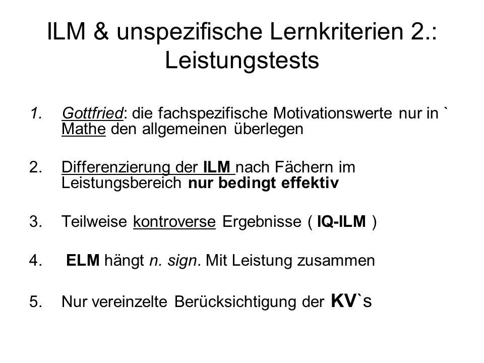 ILM & unspezifische Lernkriterien 2.: Leistungstests