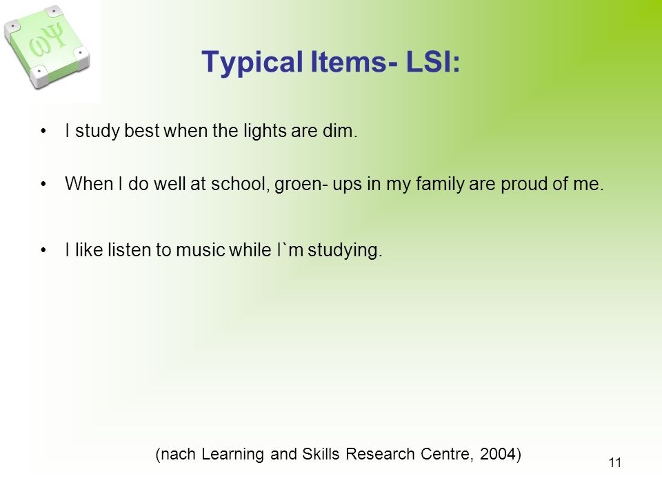 Typical Items- LSI: I study best when the lights are dim.