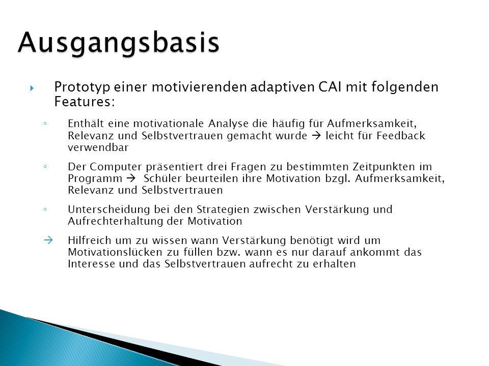 Ausgangsbasis Prototyp einer motivierenden adaptiven CAI mit folgenden Features: