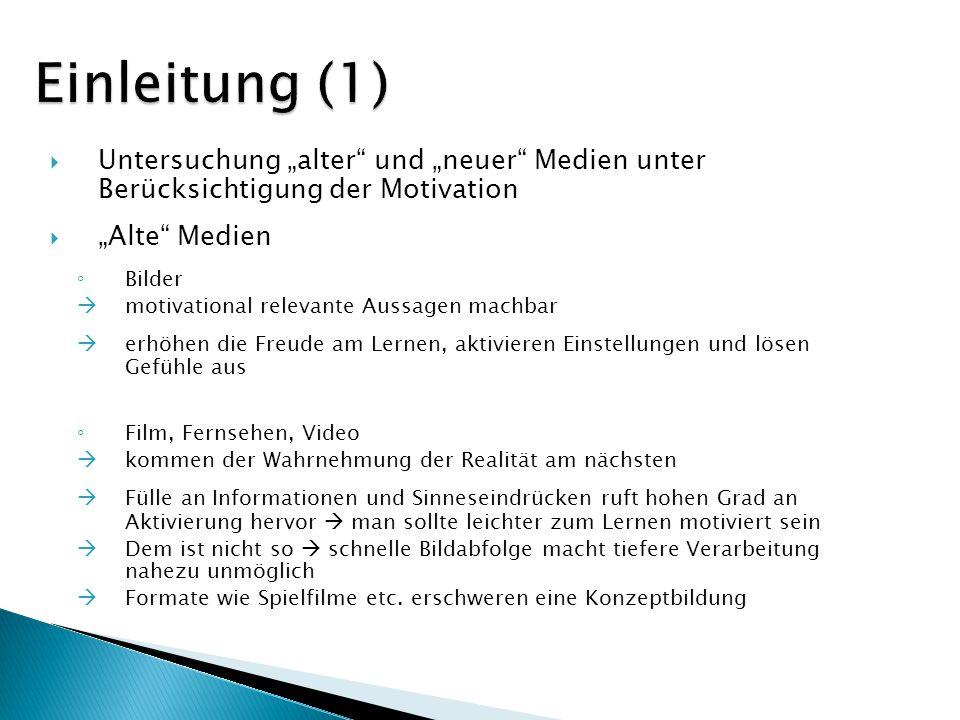 """Einleitung (1) Untersuchung """"alter und """"neuer Medien unter Berücksichtigung der Motivation. """"Alte Medien."""
