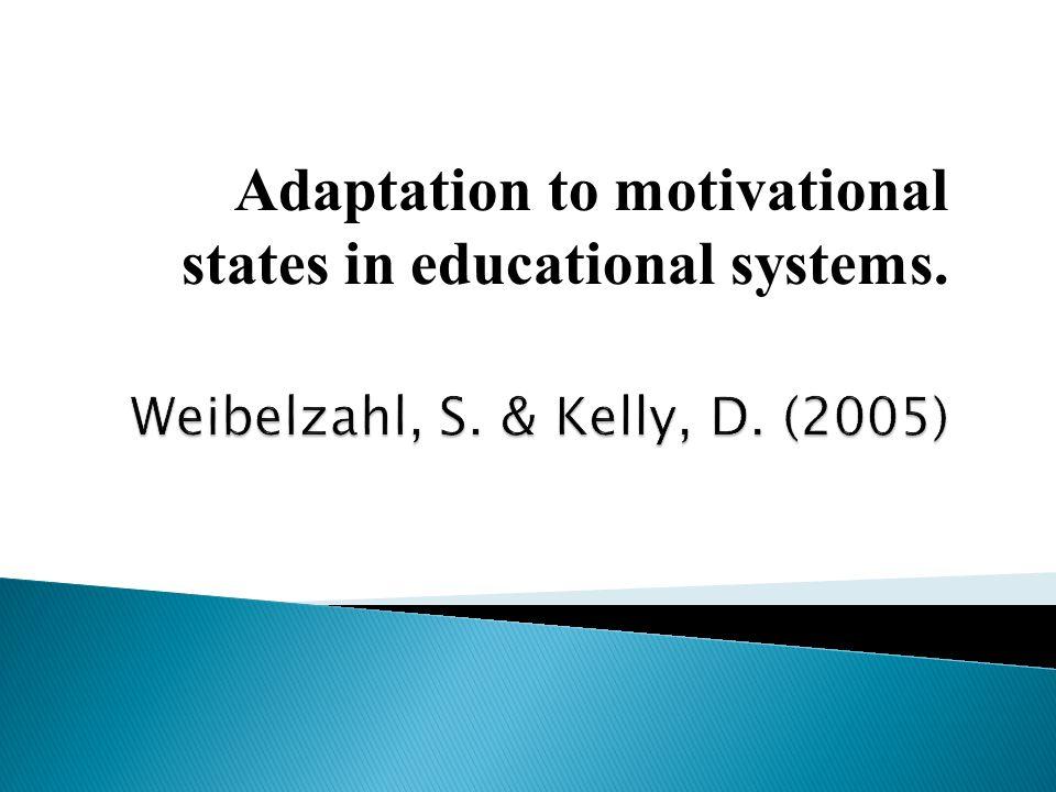 Weibelzahl, S. & Kelly, D. (2005)