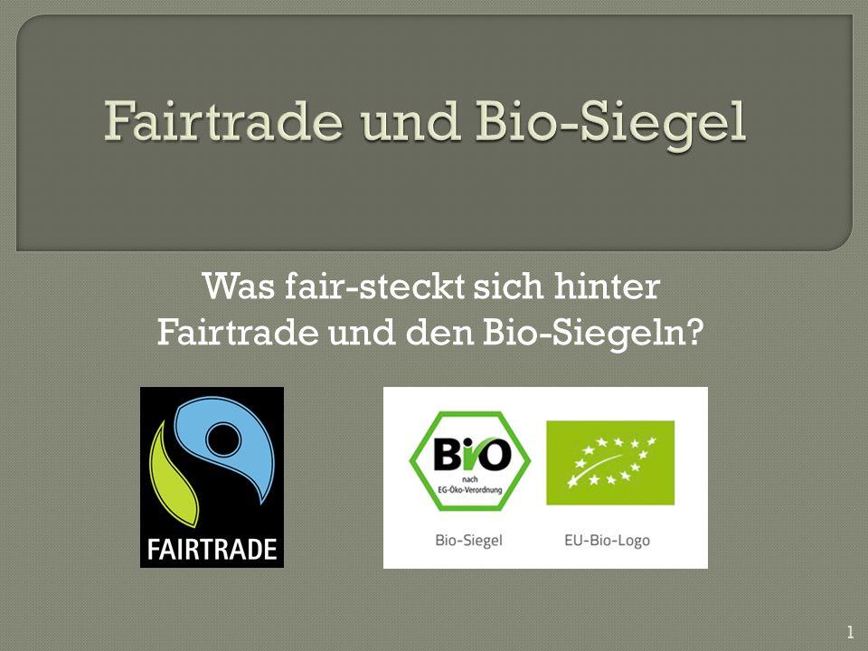 Fairtrade und Bio-Siegel