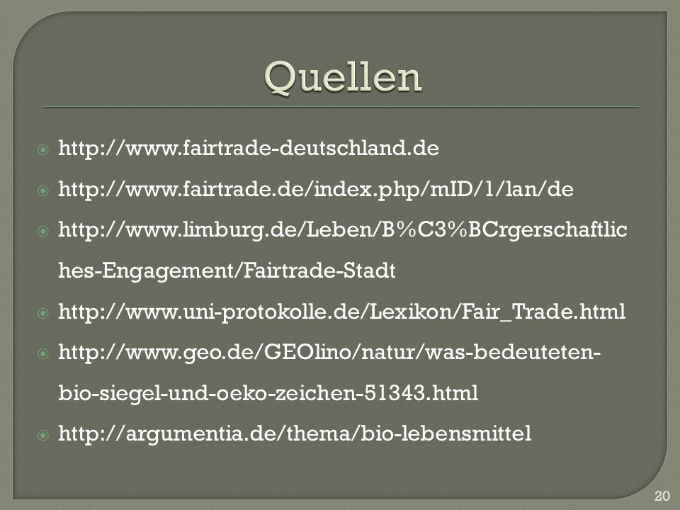Quellen http://www.fairtrade-deutschland.de