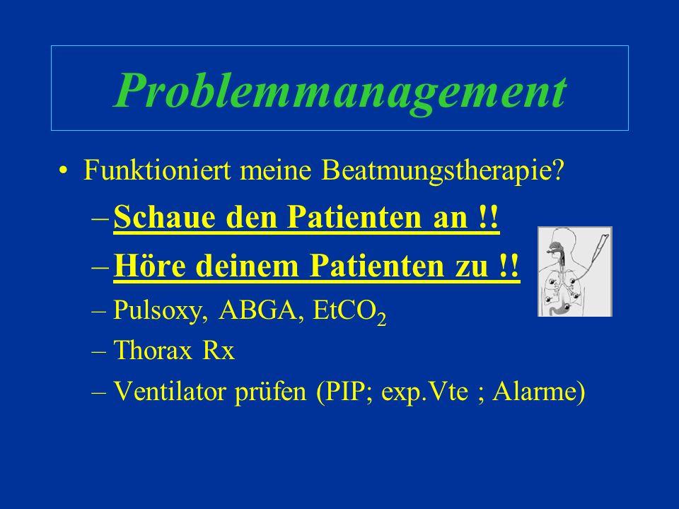 Problemmanagement Schaue den Patienten an !!