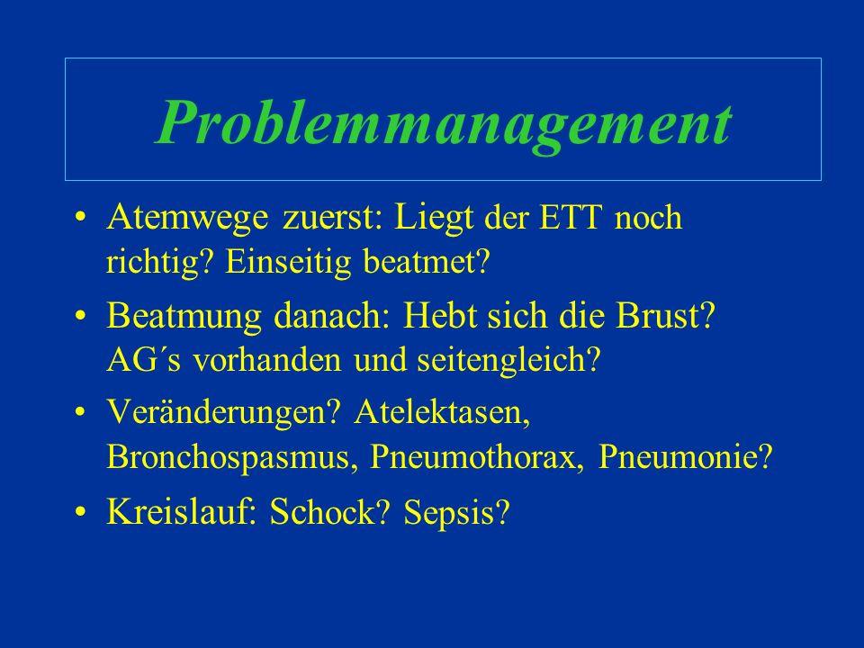 Problemmanagement Atemwege zuerst: Liegt der ETT noch richtig Einseitig beatmet