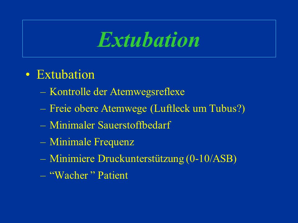Extubation Extubation Kontrolle der Atemwegsreflexe