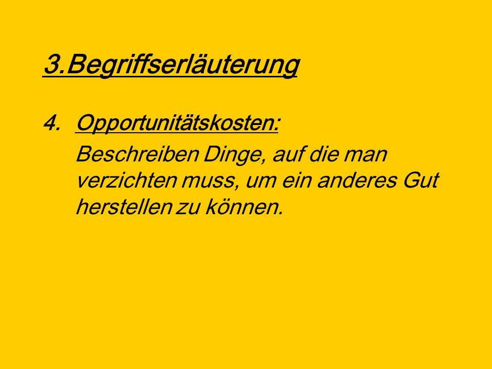 3.Begriffserläuterung Opportunitätskosten: