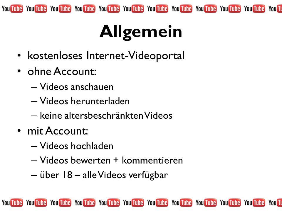 Allgemein kostenloses Internet-Videoportal ohne Account: mit Account: