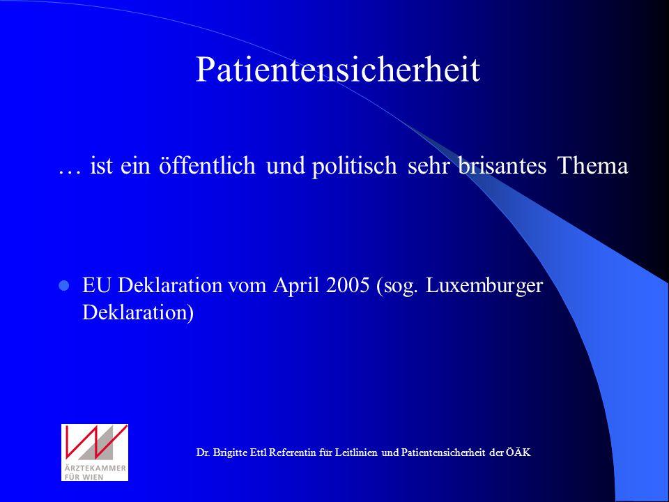 Patientensicherheit … ist ein öffentlich und politisch sehr brisantes Thema.