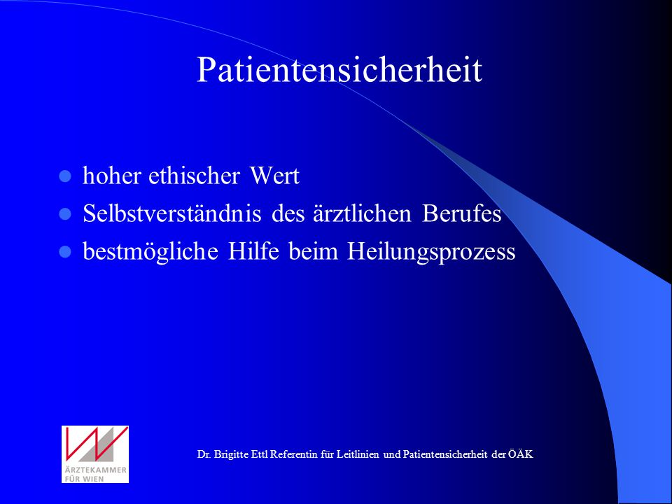Patientensicherheit hoher ethischer Wert