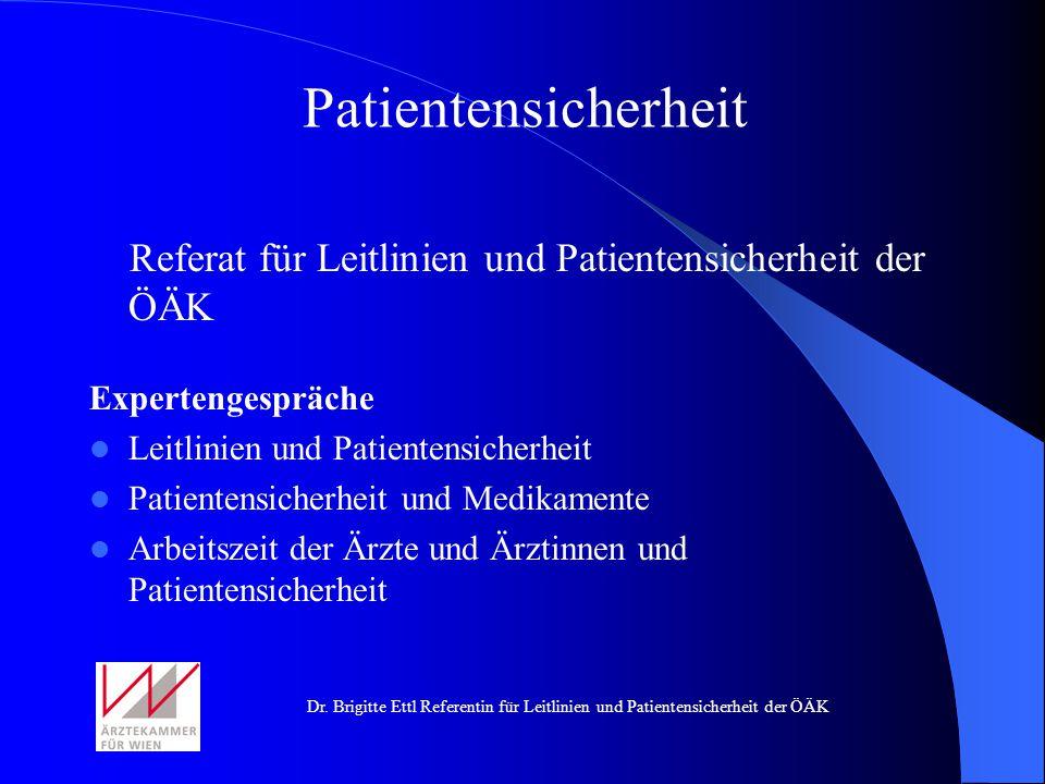 Patientensicherheit Referat für Leitlinien und Patientensicherheit der ÖÄK. Expertengespräche. Leitlinien und Patientensicherheit.