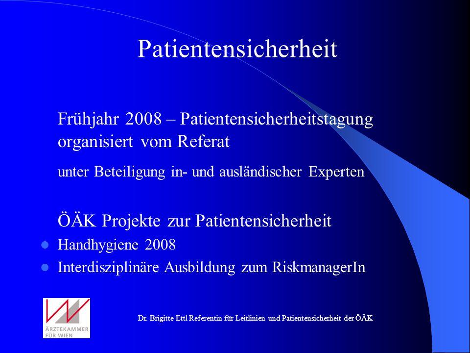 Patientensicherheit Frühjahr 2008 – Patientensicherheitstagung organisiert vom Referat. unter Beteiligung in- und ausländischer Experten.