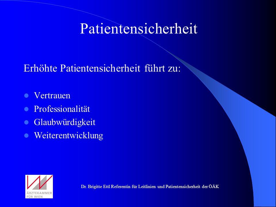 Patientensicherheit Erhöhte Patientensicherheit führt zu: Vertrauen