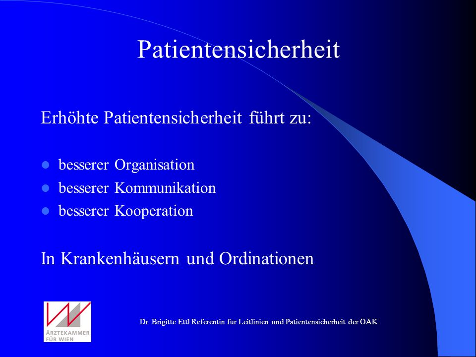 Patientensicherheit Erhöhte Patientensicherheit führt zu: