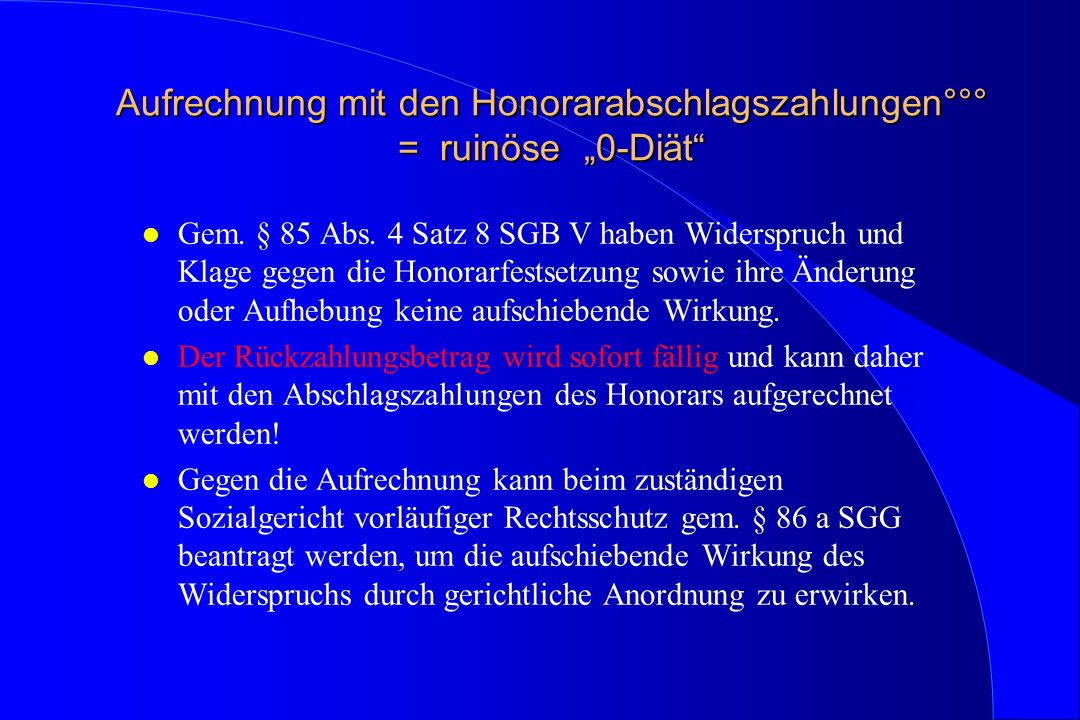 """Aufrechnung mit den Honorarabschlagszahlungen°°° = ruinöse """"0-Diät"""