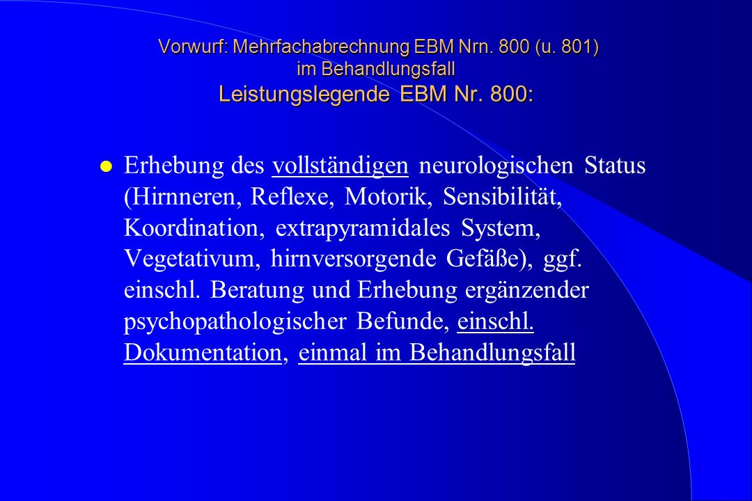 Vorwurf: Mehrfachabrechnung EBM Nrn. 800 (u