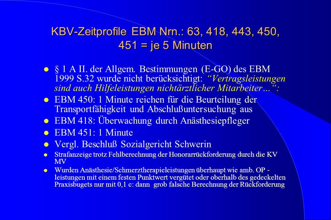 KBV-Zeitprofile EBM Nrn.: 63, 418, 443, 450, 451 = je 5 Minuten