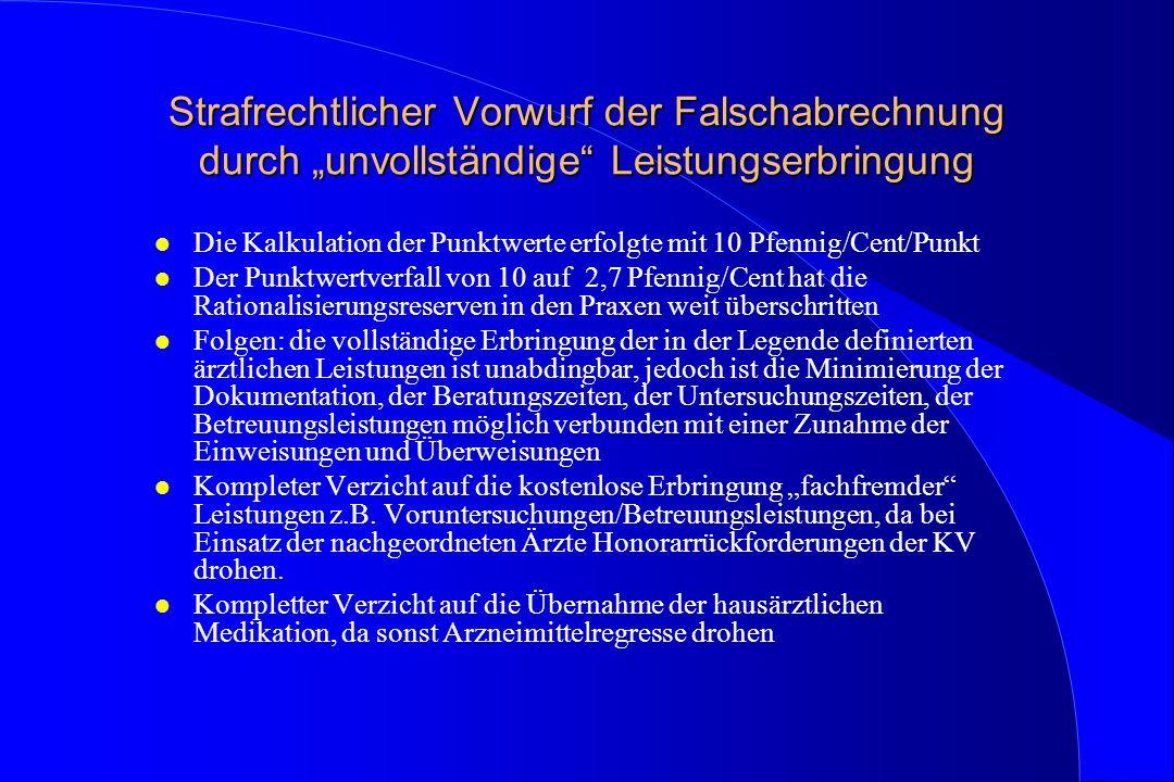 """Strafrechtlicher Vorwurf der Falschabrechnung durch """"unvollständige Leistungserbringung"""