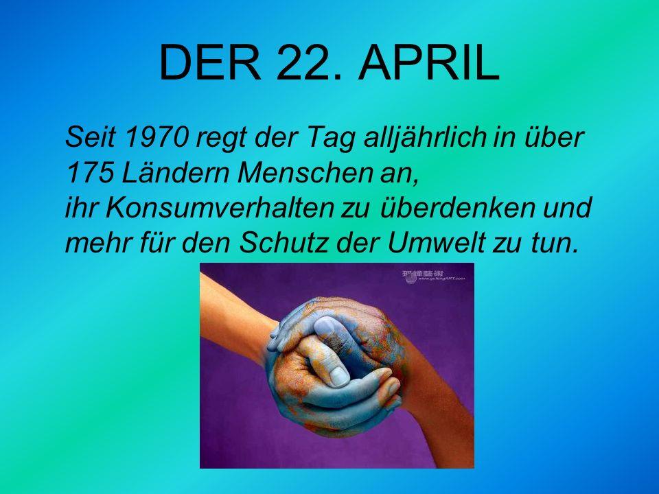 DER 22. APRIL