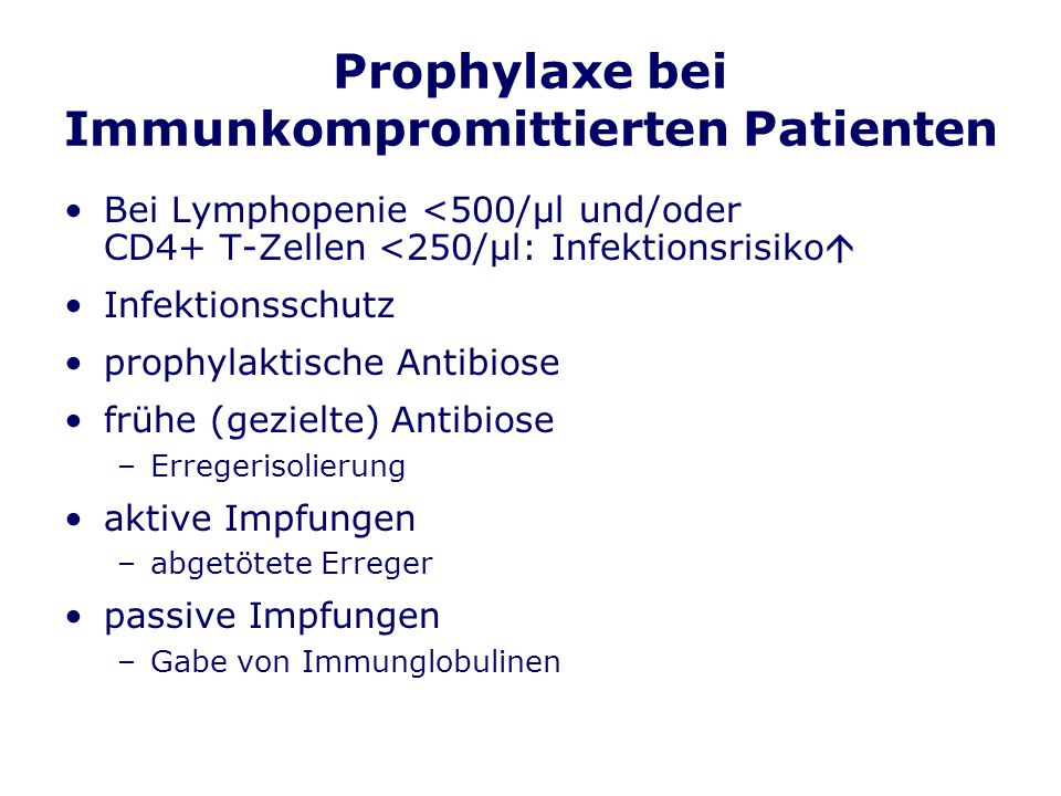 Prophylaxe bei Immunkompromittierten Patienten
