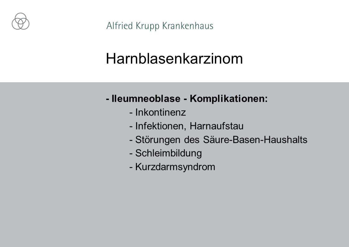 Harnblasenkarzinom - Ileumneoblase - Komplikationen: - Inkontinenz