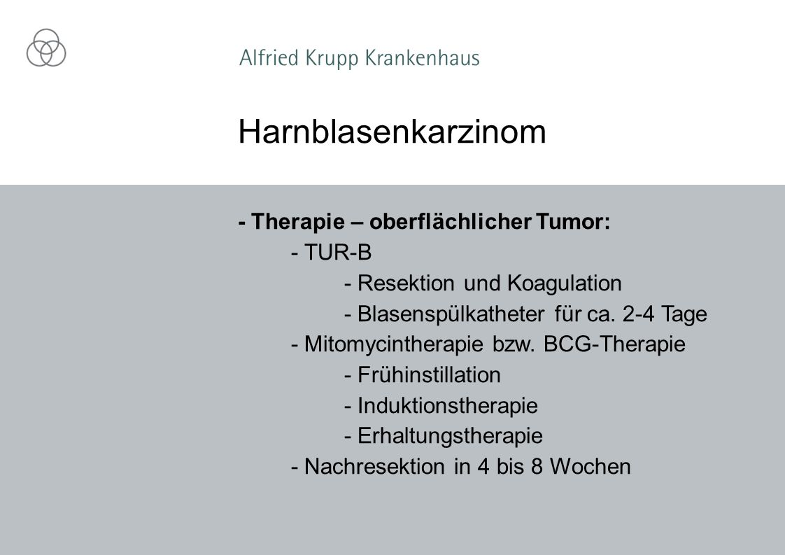 Harnblasenkarzinom - Therapie – oberflächlicher Tumor: - TUR-B