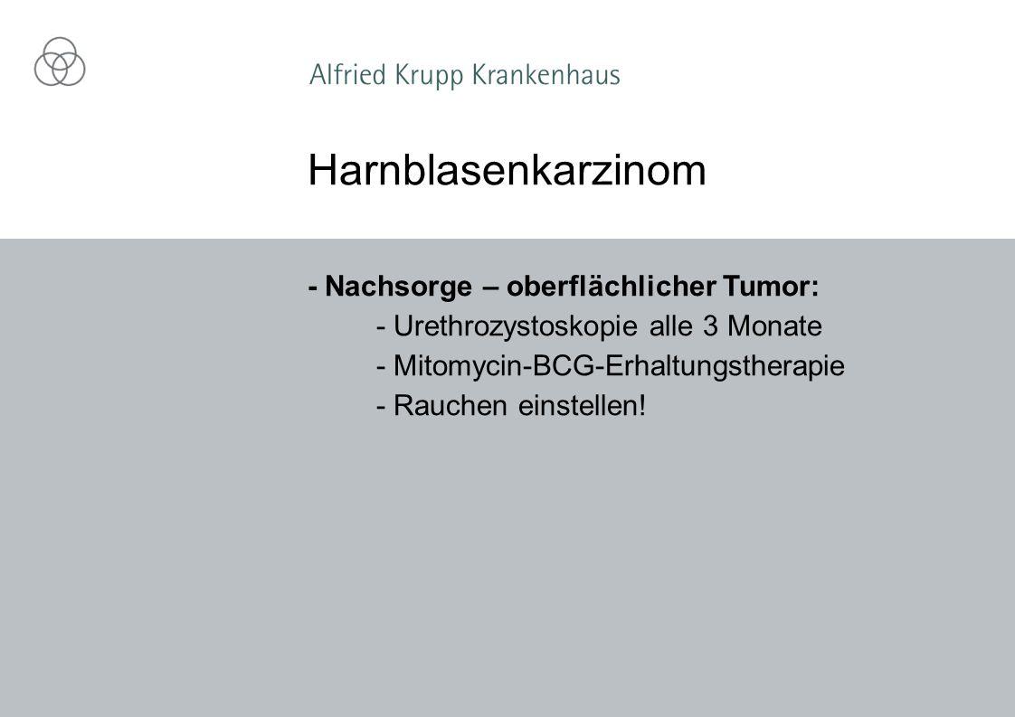 Harnblasenkarzinom - Nachsorge – oberflächlicher Tumor: