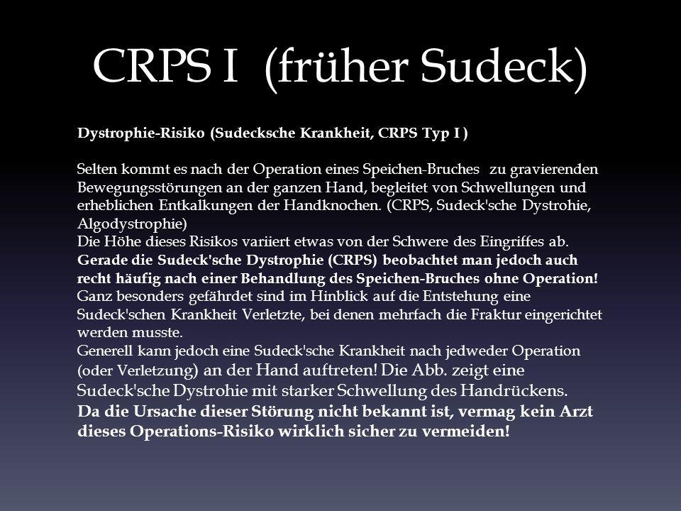 CRPS I (früher Sudeck) Dystrophie-Risiko (Sudecksche Krankheit, CRPS Typ I )