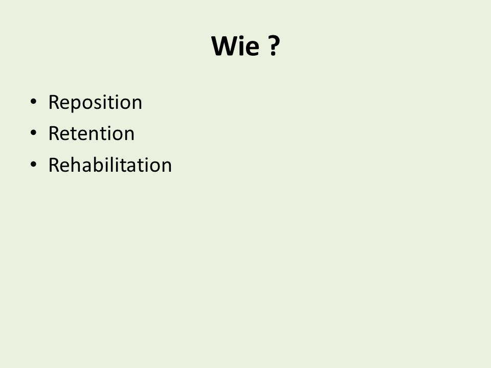 Wie Reposition Retention Rehabilitation