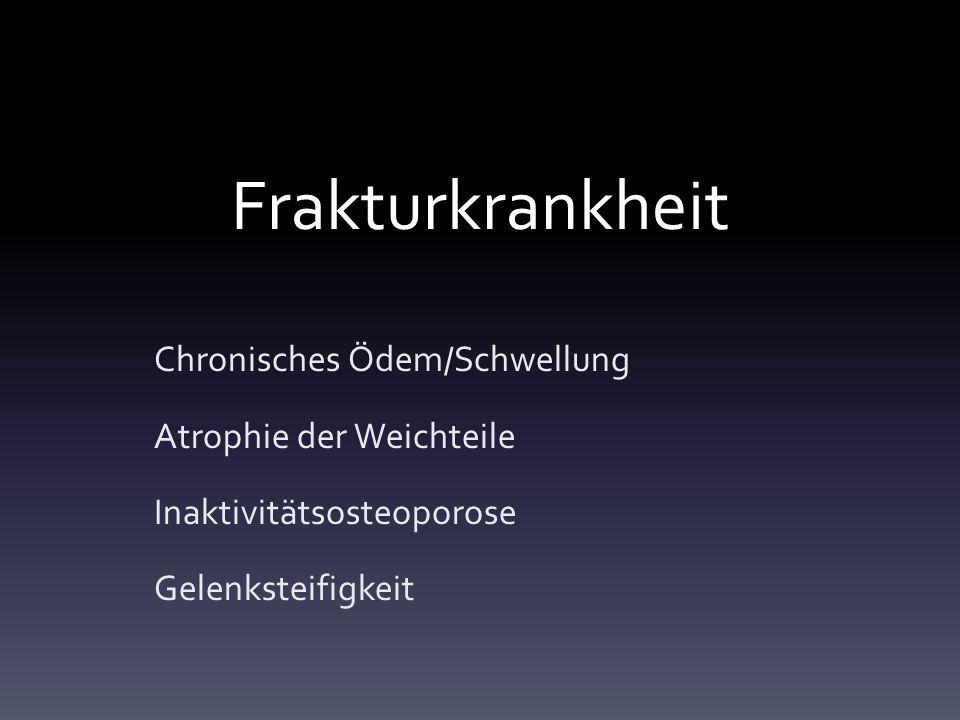 Frakturkrankheit Chronisches Ödem/Schwellung Atrophie der Weichteile