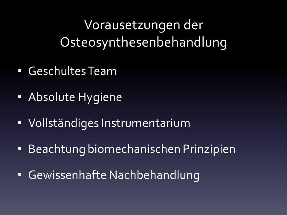 Vorausetzungen der Osteosynthesenbehandlung