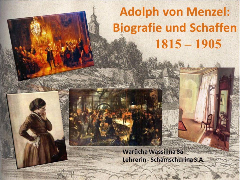 Adolph von Menzel: Biografie und Schaffen 1815 – 1905