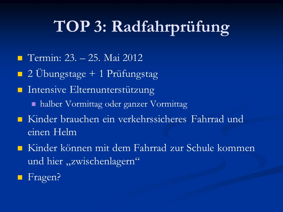 TOP 3: Radfahrprüfung Termin: 23. – 25. Mai 2012