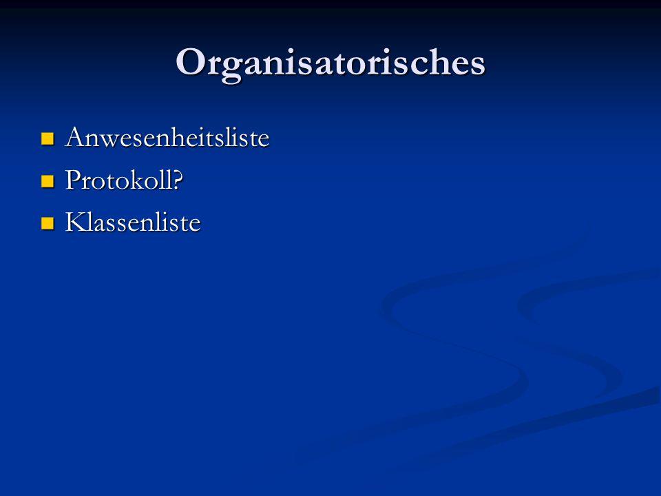 Organisatorisches Anwesenheitsliste Protokoll Klassenliste