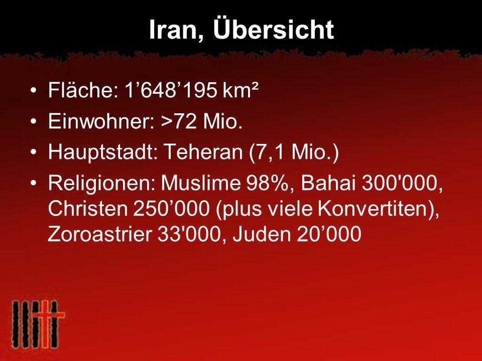 Iran, Übersicht Fläche: 1'648'195 km² Einwohner: >72 Mio.