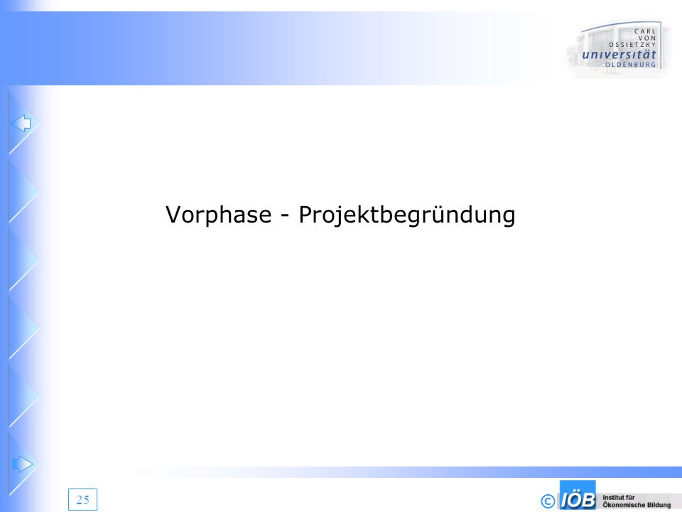 Vorphase - Projektbegründung