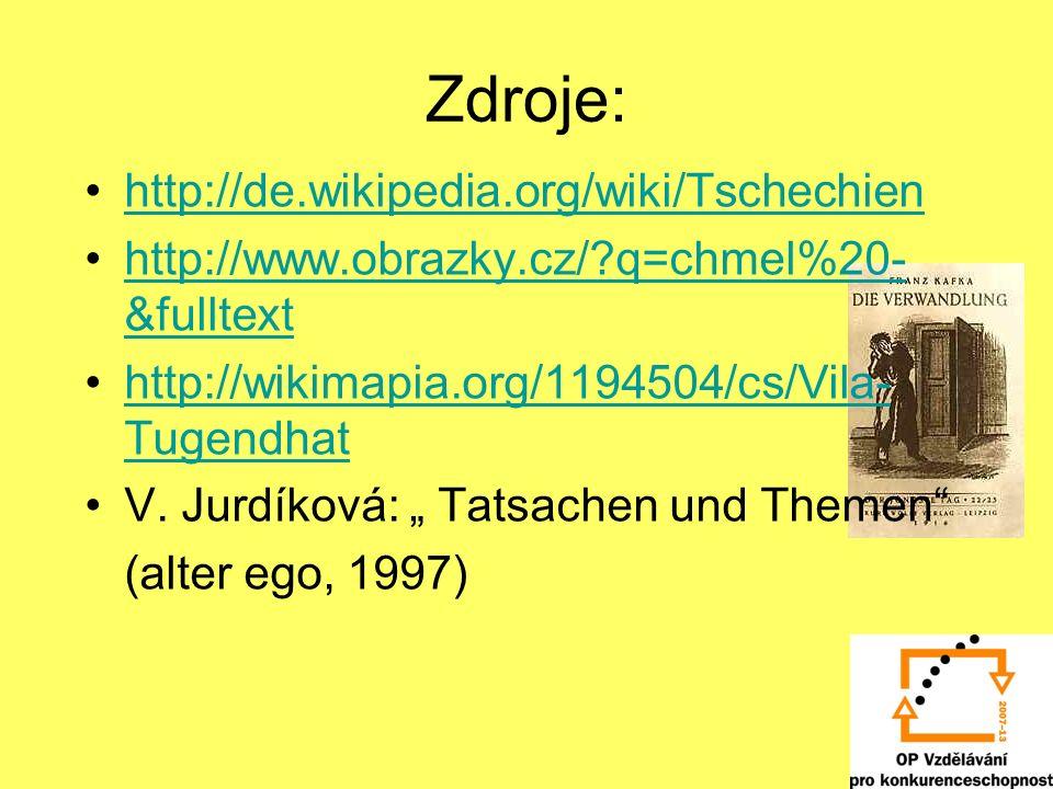 Zdroje: http://de.wikipedia.org/wiki/Tschechien