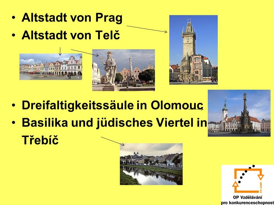 Altstadt von Prag Altstadt von Telč. Dreifaltigkeitssäule in Olomouc. Basilika und jüdisches Viertel in.