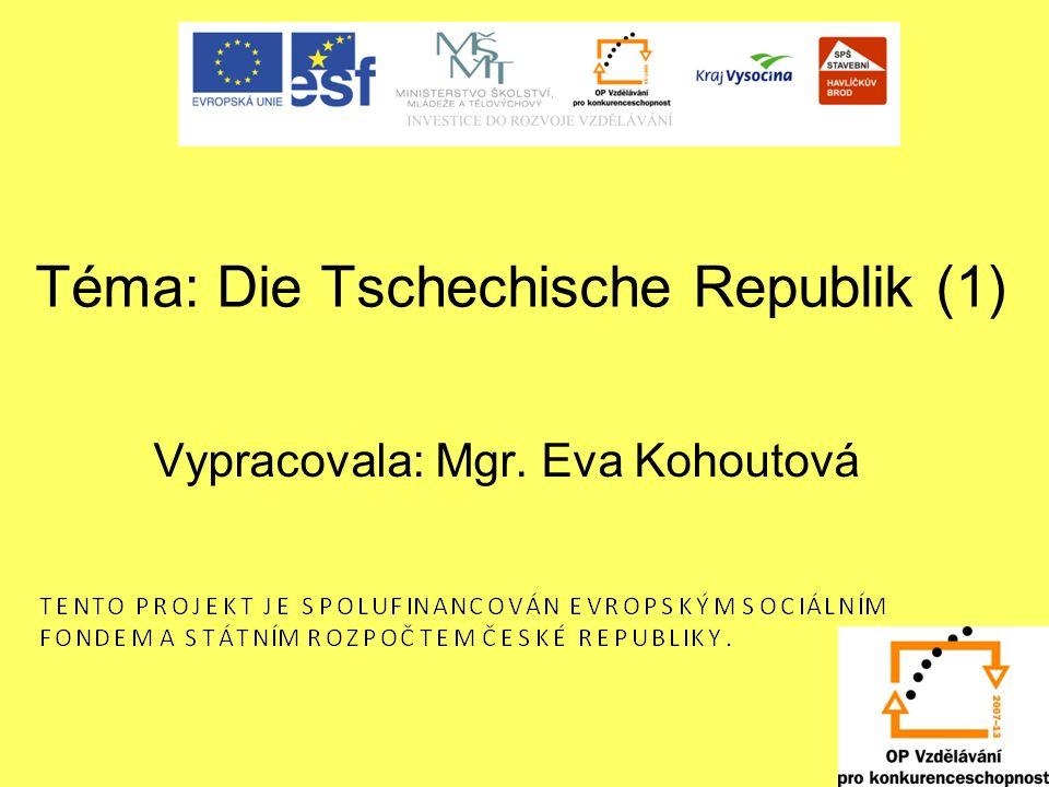 Téma: Die Tschechische Republik (1)