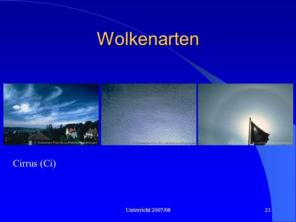 Wolkenarten Ci, Cc, Cs Cirrus (Ci) Unterricht 2007/08