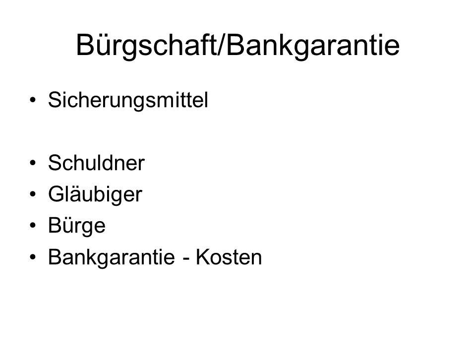 Bürgschaft/Bankgarantie