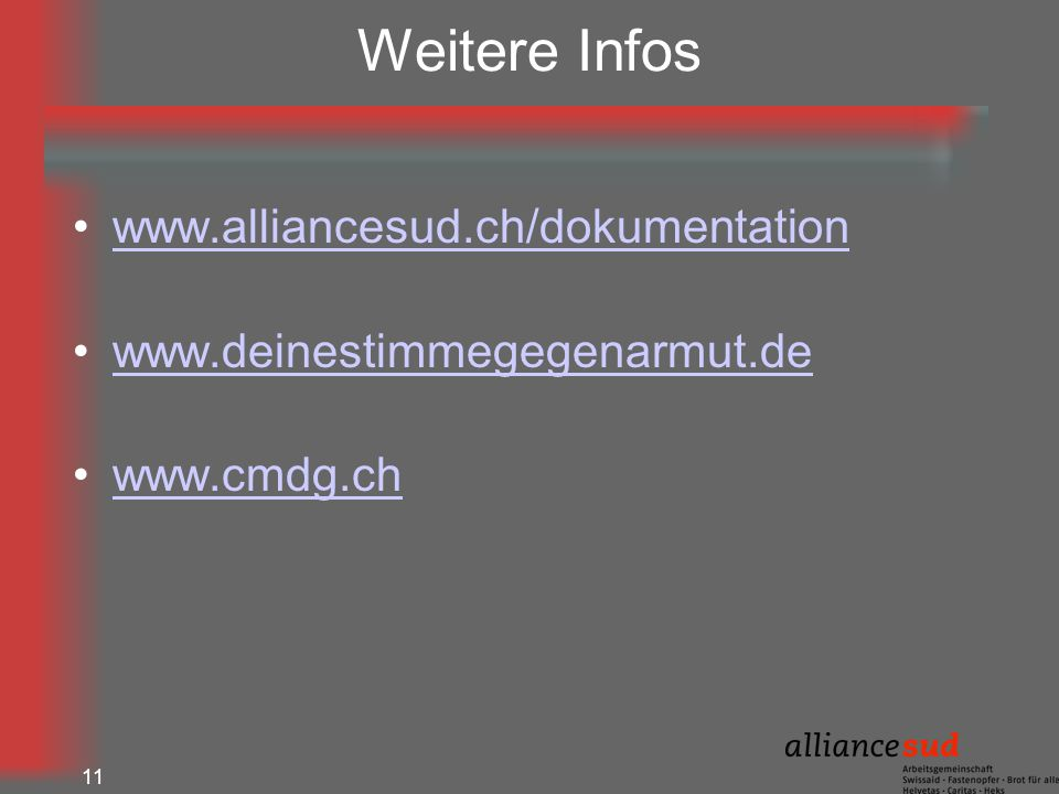 Weitere Infos www.alliancesud.ch/dokumentation