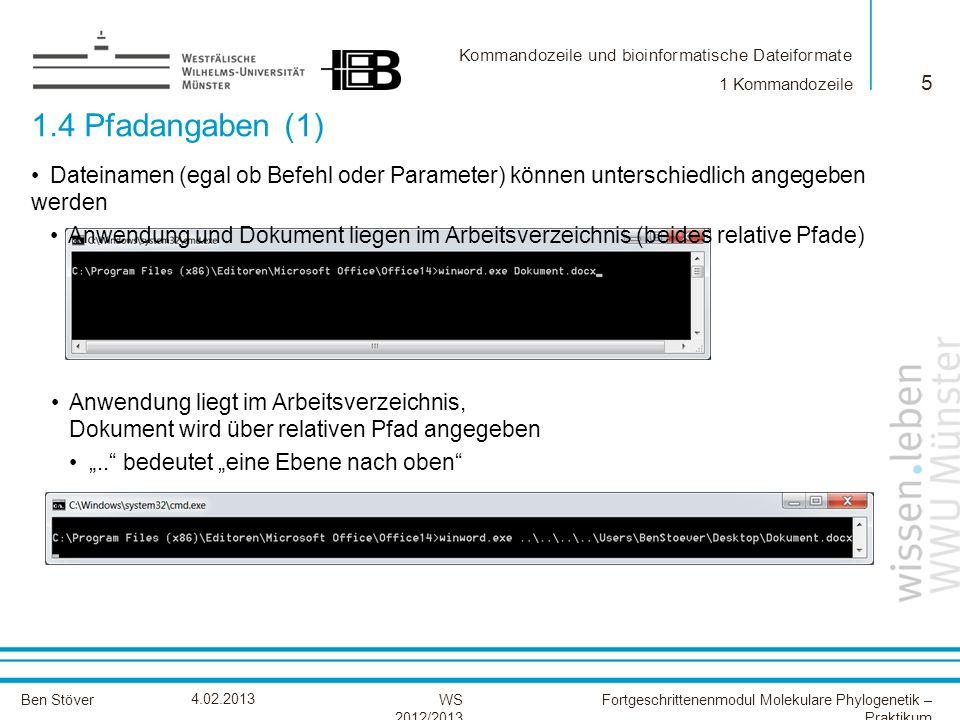1 Kommandozeile 1.4 Pfadangaben (1) Dateinamen (egal ob Befehl oder Parameter) können unterschiedlich angegeben werden.