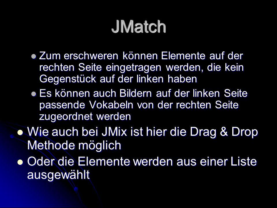 JMatch Wie auch bei JMix ist hier die Drag & Drop Methode möglich