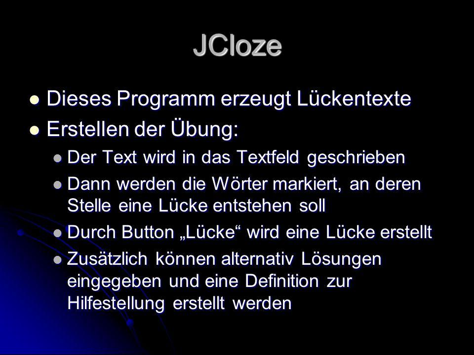 JCloze Dieses Programm erzeugt Lückentexte Erstellen der Übung: