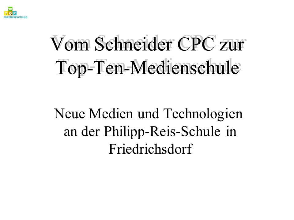 Vom Schneider CPC zur Top-Ten-Medienschule