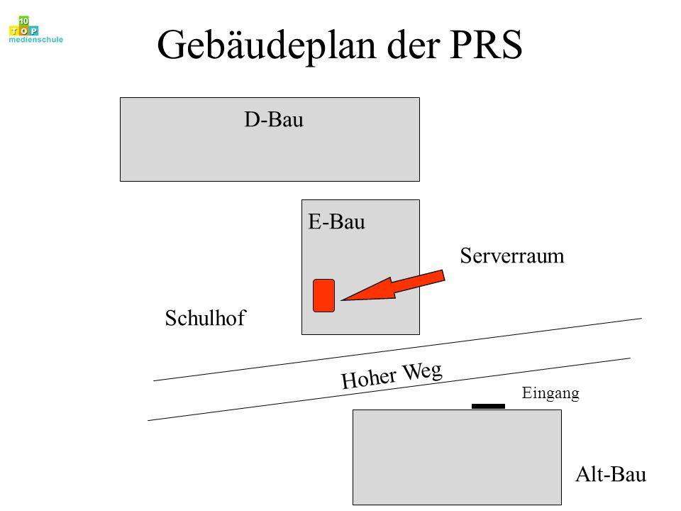 Gebäudeplan der PRS D-Bau E-Bau Serverraum Schulhof Hoher Weg Alt-Bau