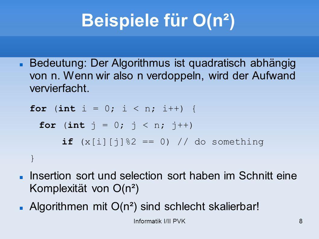 Beispiele für O(n²) for (int i = 0; i < n; i++) {