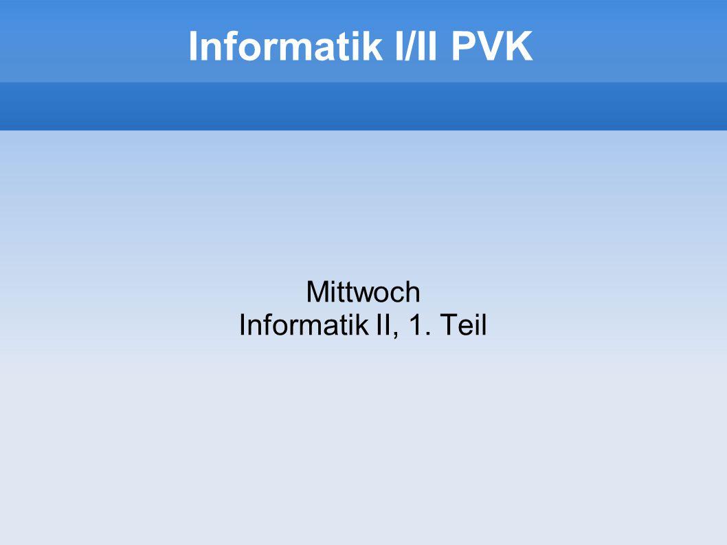Mittwoch Informatik II, 1. Teil